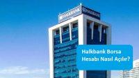 Halkbank Borsa Hesabı Nasıl Açılır?