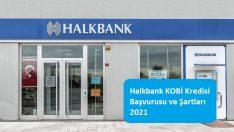 Halkbank KOBİ Kredisi Başvurusu ve Şartları 2021