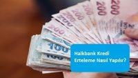 Halkbank Kredi Erteleme Nasıl Yapılır?