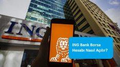 ING Bank Borsa Hesabı Nasıl Açılır?