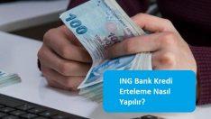 ING Bank Kredi Erteleme Nasıl Yapılır?