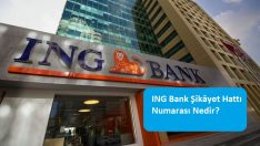 ING Bank Şikâyet Hattı Numarası Nedir?