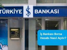 İş Bankası Borsa Hesabı Nasıl Açılır?