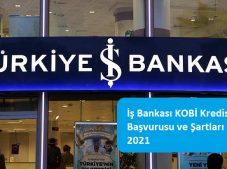 İş Bankası KOBİ Kredisi Başvurusu ve Şartları 2021