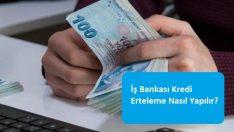 İş Bankası Kredi Erteleme Nasıl Yapılır?