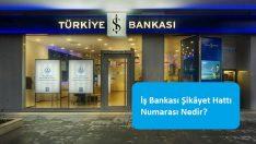 İş Bankası Şikâyet Hattı Numarası Nedir?