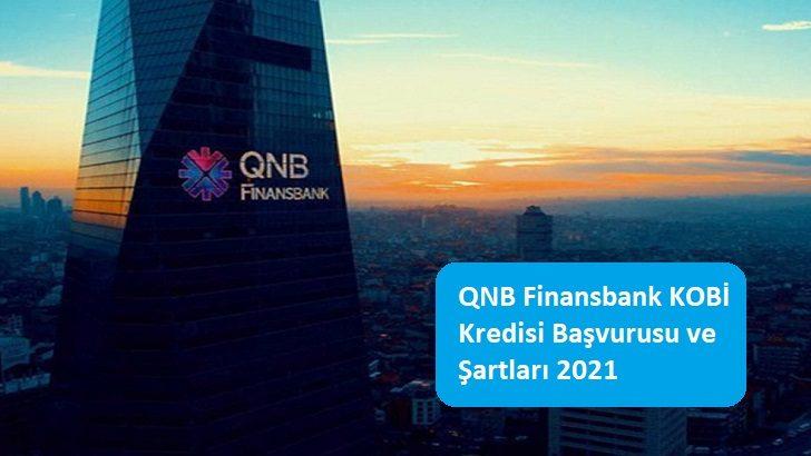 QNB Finansbank KOBİ Kredisi Başvurusu ve Şartları 2021