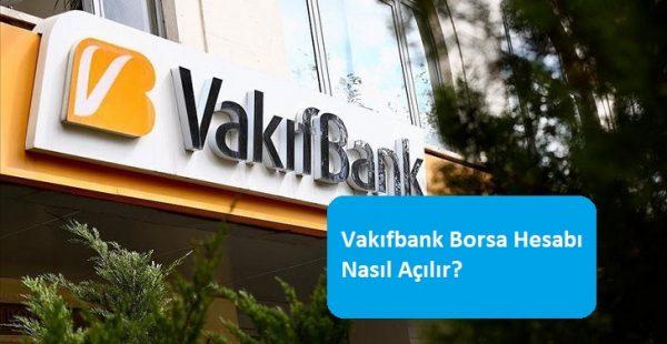 Vakıfbank Borsa Hesabı Nasıl Açılır?