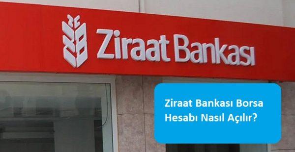Ziraat Bankası Borsa Hesabı Nasıl Açılır?