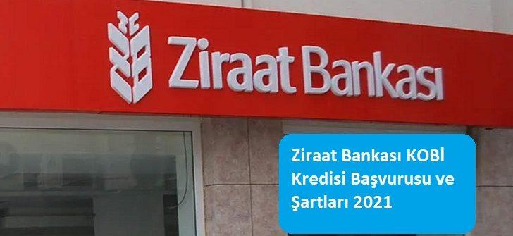 Ziraat Bankası KOBİ Kredisi Başvurusu ve Şartları 2021