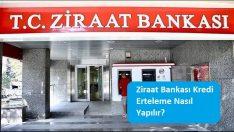 Ziraat Bankası Kredi Erteleme Nasıl Yapılır?