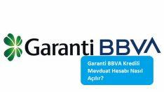 Garanti BBVA Kredili Mevduat Hesabı Nasıl Açılır?