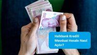 Halkbank Kredili Mevduat Hesabı Nasıl Açılır?