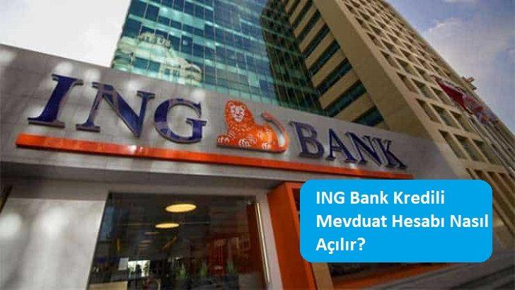 ING Bank Kredili Mevduat Hesabı Nasıl Açılır?
