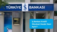 İş Bankası Kredili Mevduat Hesabı Nasıl Açılır?
