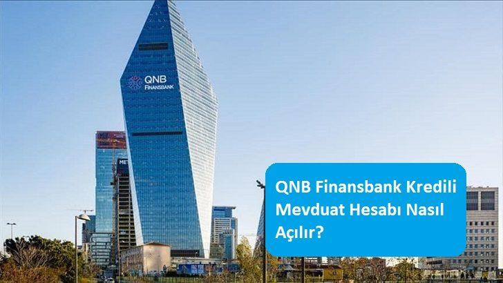 QNB Finansbank Kredili Mevduat Hesabı Nasıl Açılır?