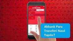 Akbank Para Transferi Nasıl Yapılır?