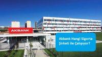 Akbank Hangi Sigorta Şirketi ile Çalışıyor?