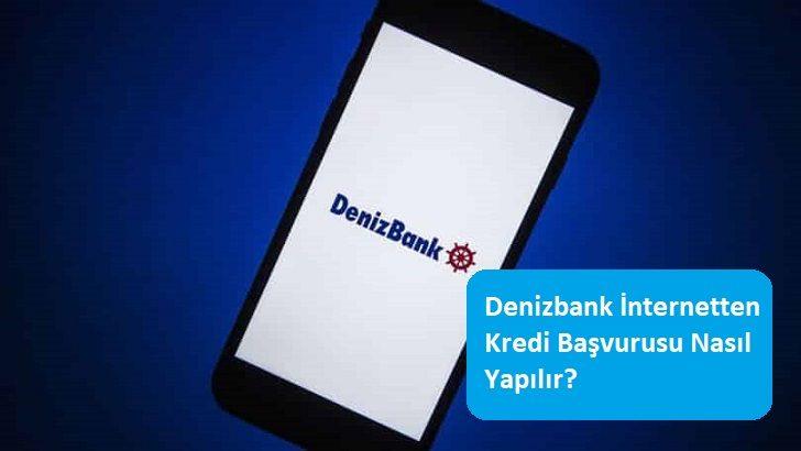 Denizbank İnternetten Kredi Başvurusu Nasıl Yapılır?