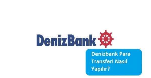 Denizbank Para Transferi Nasıl Yapılır?