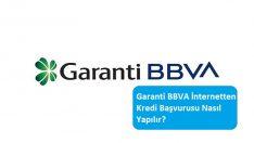 Garanti BBVA İnternetten Kredi Başvurusu Nasıl Yapılır?