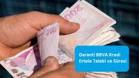 Garanti BBVA Kredi Ertele Talebi ve Süresi