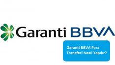 Garanti BBVA Para Transferi Nasıl Yapılır?