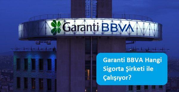 Garanti BBVA Hangi Sigorta Şirketi ile Çalışıyor?