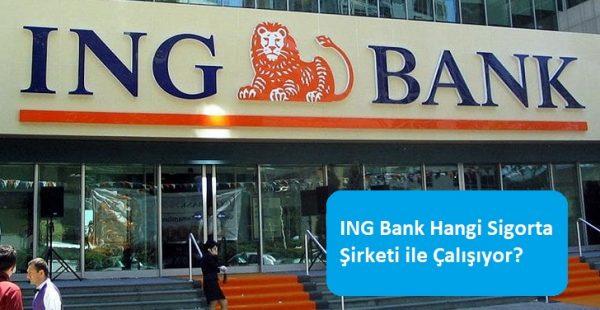 ING Bank Hangi Sigorta Şirketi ile Çalışıyor?
