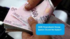 QNB Finansbank Hesap İşletim Ücreti Ne Kadar?
