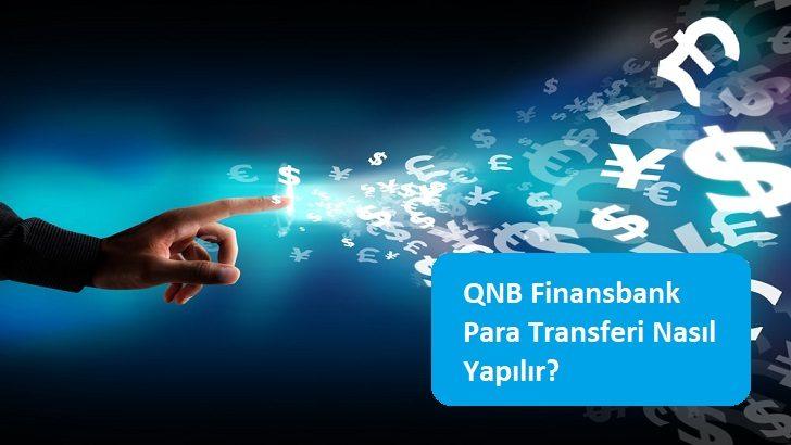 QNB Finansbank Para Transferi Nasıl Yapılır?
