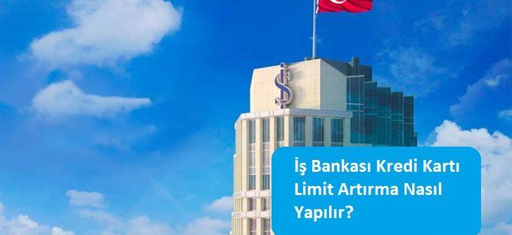 İş Bankası Kredi Kartı Limit Artırma Nasıl Yapılır?