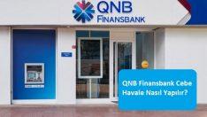 QNB Finansbank Cebe Havale Nasıl Yapılır?