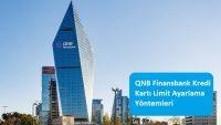 QNB Finansbank Kredi Kartı Limit Ayarlama Yöntemleri