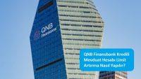 QNB Finansbank Kredili Mevduat Hesabı Limit Artırma Nasıl Yapılır?