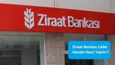 Ziraat Bankası Cebe Havale Nasıl Yapılır?