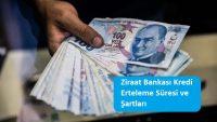 Ziraat Bankası Kredi Erteleme Süresi ve Şartları