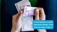Ziraat Bankası Kredili Mevduat Hesabı Limit Artırma Nasıl Yapılır?