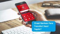 Ziraat Bankası Para Transferi Nasıl Yapılır?