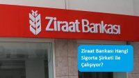 Ziraat Bankası Hangi Sigorta Şirketi ile Çalışıyor?